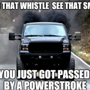 Got Pass By A Powerstroke