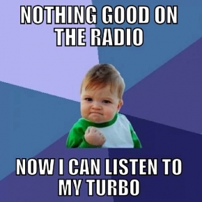 Now I Can Listen to My Turbo Diesel Truck Meme