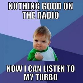Now I Can Listen to My Turbo Diesel Truck Meme